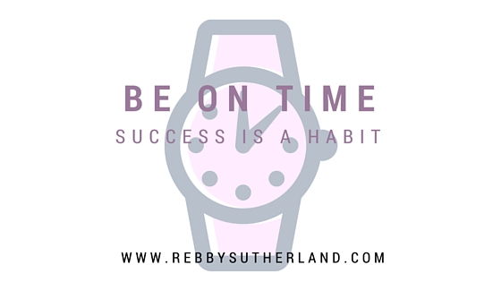 Success is a Habit: Be on Time