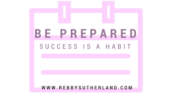 Success is a Habit: Be prepared