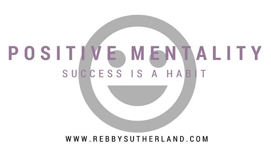 Success is a Habit: Positive Mentality